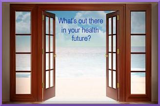 what's out there in your health future?